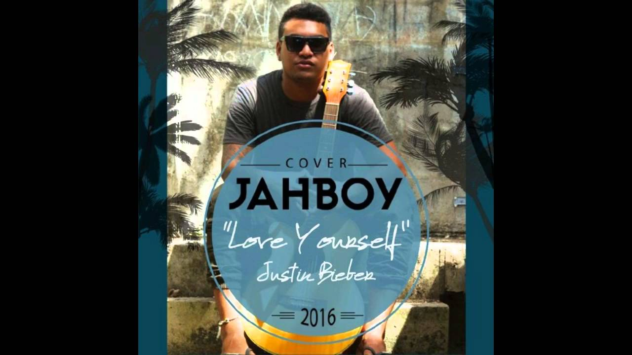 "JAHBOY – ""Love Yourself"" Justin Bieber (Solomon Islands Reggae Remix Cover)"